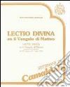 Lectio divina su il Vangelo di Matteo (Camaldoli, 29 giugno-4 luglio 1987). Audiolibro. Cinque audiocassette libro