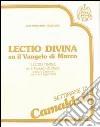 Lectio divina su il Vangelo di Marco (Camaldoli, 4-9 luglio 1988). Audiolibro. Cinque cassette libro