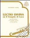 Lectio divina su il Vangelo di Luca (Camaldoli, 2-8 luglio 1989). Audiolibro. Cinque cassette (1) libro