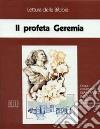 Il profeta Geremia. Ciclo di Conferenze (Milano, Centro culturale S. Fedele, novembre-dicembre 1991). Cinque cassette. Audiolibro libro