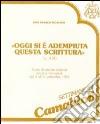 Oggi si è adempiuta questa Scrittura (Lc. 4, 21). Corso di esercizi spirituali (Camaldoli, 5-11 settembre 1993). Audiolibro. Cinque cassette libro