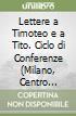 Lettere a Timoteo e a Tito. Ciclo di Conferenze (Milano, Centro culturale S. Fedele, 1996). Cinque audiocassette. Audiolibro libro