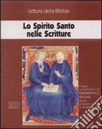 Lo Spirito Santo nelle Scritture. Ciclo di Conferenze (Milano, Centro culturale S. Fedele, 1998). Audiolibro. Cinque cassette  di Ravasi Gianfranco
