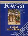 L'uomo della Bibbia. Ciclo di conferenze (Milano, Centro culturale S. Fedele). Con quattro audiocassette. Audiolibro libro
