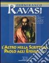 L'altro nella Scrittura. Paolo agli Efesini (2, 19). Con tre audiocassette. Audiolibro libro
