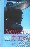 Il sacramento della penitenza. Celebrazione, spiritualità e pastorale. Audiolibro. Con quattro musicassette libro
