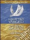 I quattro Vangeli e gli Atti degli apostoli. Audiolibro. CD Audio formato MP3 libro