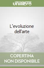 L'evoluzione dell'arte libro di Bazin Germain