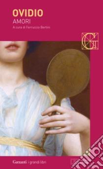Amori. Testo latino a fronte libro di Ovidio P. Nasone