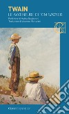 Le avventure di Tom Sawyer libro di Twain Mark