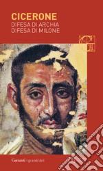Difesa di Archia-Difesa di Milone. Testo latino a fronte libro