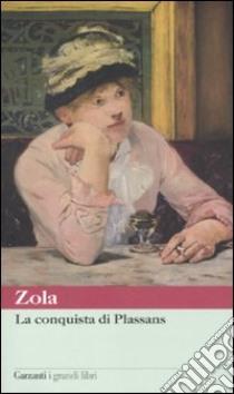 La conquista di Plassans libro di Zola Émile