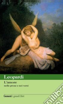 L'amore nelle prose e nei versi libro di Leopardi Giacomo