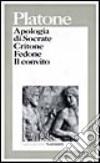 Apologia di Socrate-Critone-Fedone-Il convito libro