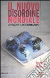 Il nuovo disordine mondiale. Le riflessioni di un cittadino europeo libro