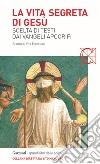 La vita segreta di Gesù. Scelta di testi dai Vangeli apocrifi libro