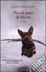 Piccoli passi di felicit libro di Dillon Lucy