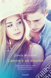L'amore è un disastro libro di McGuire Jamie