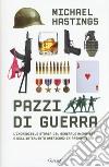 Pazzi di guerra. L'incredibile storia del generale McChrystal e dell'intervento americano in Afghanistan libro