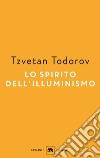 Lo spirito dell'illuminismo libro