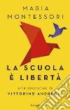 La scuola è libertà libro