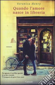 Quando l'amore nasce in libreria libro di Henry Veronica