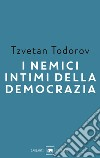 I nemici intimi della democrazia libro