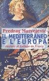 Il Mediterraneo e l'Europa. Lezioni al Collège de France libro
