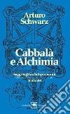 Cabbalà e alchimia. Saggi sugli archetipi comuni libro
