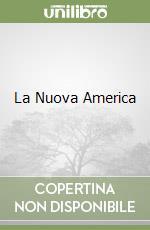 La Nuova America libro di Huntington Samuel P.