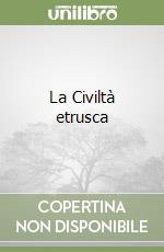 La Civiltà etrusca libro di Keller Werner