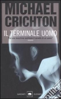 Il terminale uomo libro di Crichton Michael