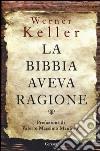 La Bibbia aveva ragione libro di Keller Werner