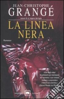 La linea nera libro di Grangé Jean-Christophe