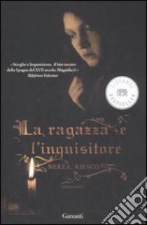 La Ragazza e l'inquisitore libro di Riesco Nerea