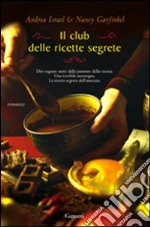 Il Club delle Ricette Segrete libro di Israel Andrea; Garfinkel Nancy