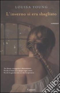 L'inverno si era sbagliato libro di Young Louisa