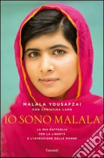 Io sono Malala libro di Yousafzai Malala - Lamb Christina