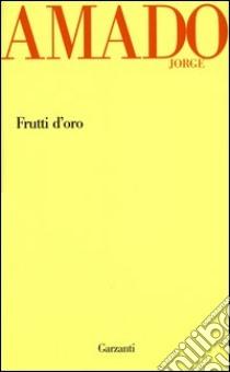 Frutti d'oro libro di Amado Jorge