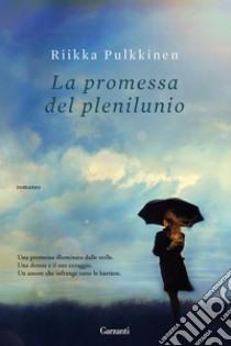 La promessa del plenilunio libro di Pulkkinen Riikka