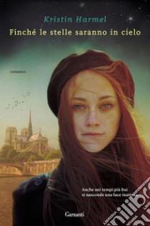 Finché le stelle saranno in cielo libro di Harmel Kristin