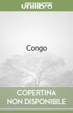 Congo libro di Crichton Michael
