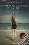 Come gocce di sale e di vento libro di Sullivan Courtney J.