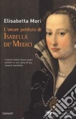 L'onore perduto di Isabella de' Medici libro