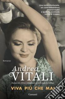 Viva più che mai libro di Vitali Andrea