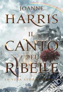 Il canto del ribelle libro di Harris Joanne