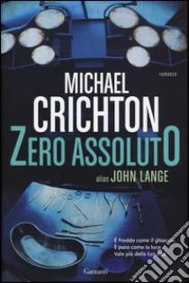 Zero assoluto libro di Crichton Michael