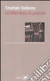 La Letteratura in pericolo libro