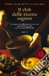 Il club delle ricette segrete libro di Israel Andrea - Garfinkel Nancy