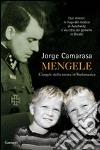 Mengele. L'angelo della morte in Sudamerica libro